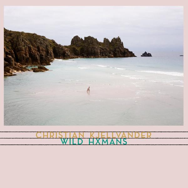 Christian Kjellvander — Wild Hxmans