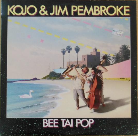 Kojo & Jim Pembroke — Bee Tai Pop