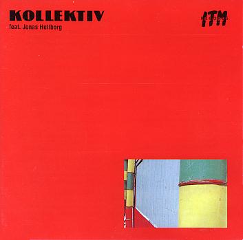 Kollektiv Feat. Jonas Hellborg — Kollektiv Feat. Jonas Hellborg
