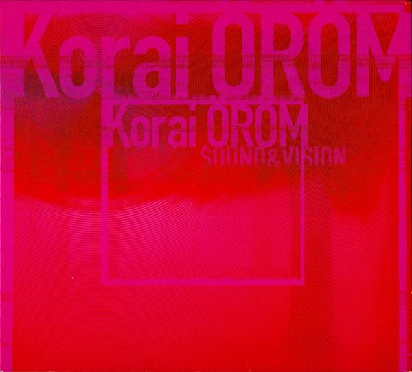 Korai Öröm — 2000 - Sound and Vision