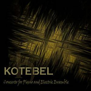Kotebel — Concerto for Piano and Electric Ensemble