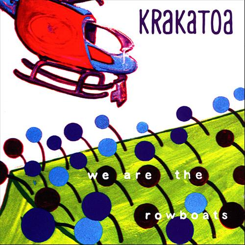 Krakatoa — We Are the Rowboats