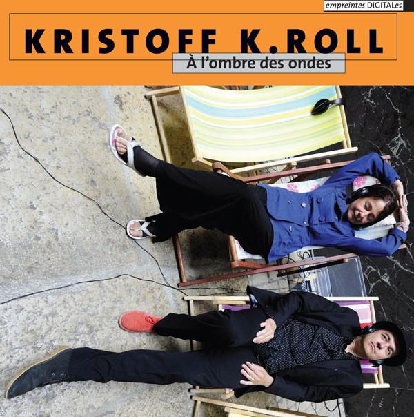 Kristoff K.Roll — À l'Ombre des Ondes