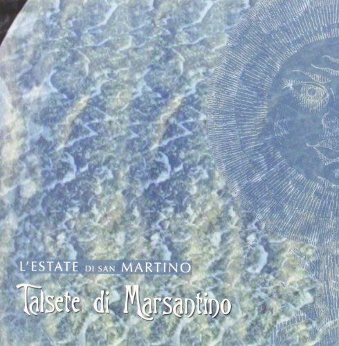 L'Estate di San Martino — Talsete di Marsantino