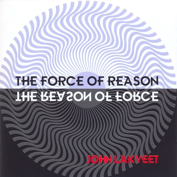 John Lakveet — The Force of Reason