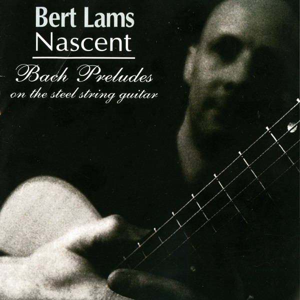 Nascent: Bach Preludes on the Steel String Guitar Cover art