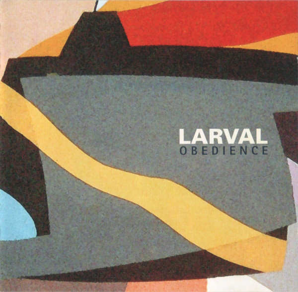 Larval — Obedience