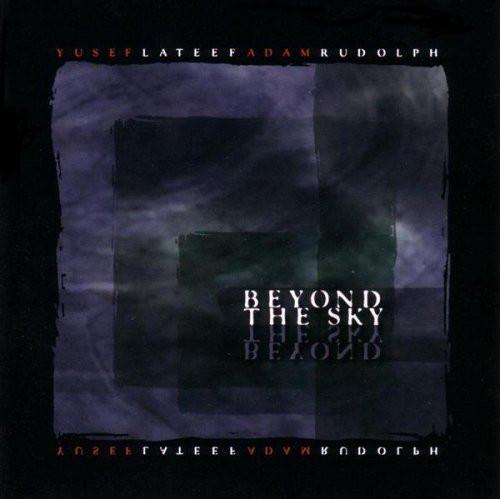 Yusef Lateef & Adam Rudolph — Beyond the Sky