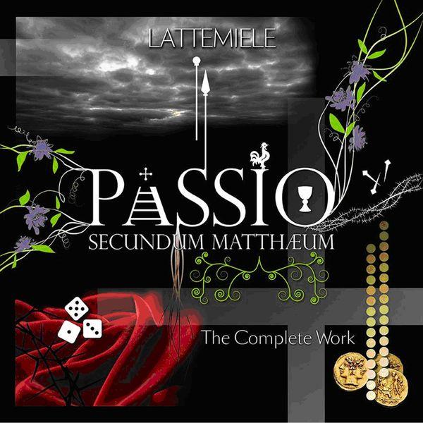 Latte e Miele — Passio Secundum Mattheum: The Complete Work