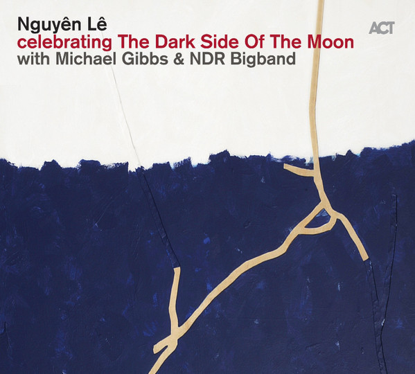 Nguyên Lê — Celebrating The Dark Side of the Moon