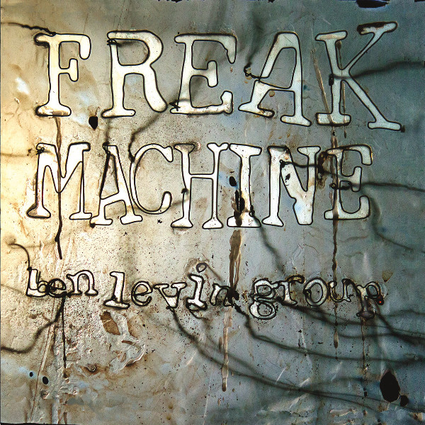Ben Levin Group — Freak Machine
