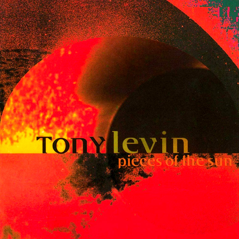 Tony Levin — Pieces of the Sun
