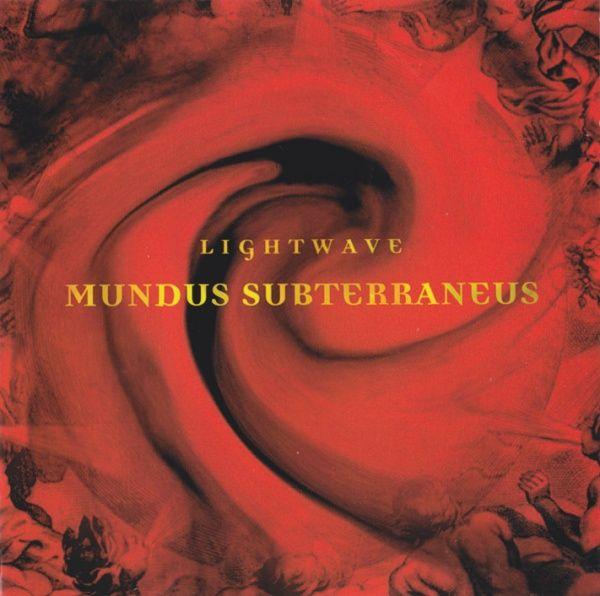 Lightwave — Mundus Subterraneus