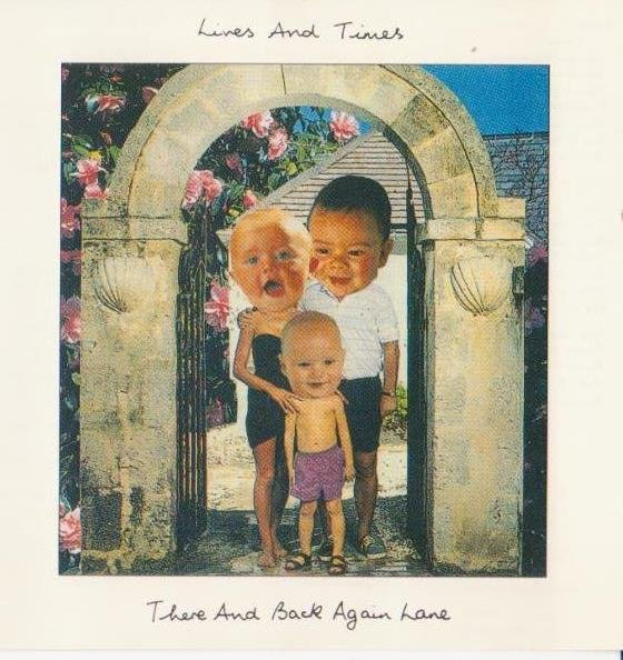 Lives and Times — There and Back Again Lane