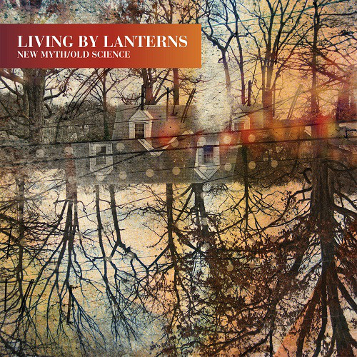 Living by Lanterns — New Myth / Old Science