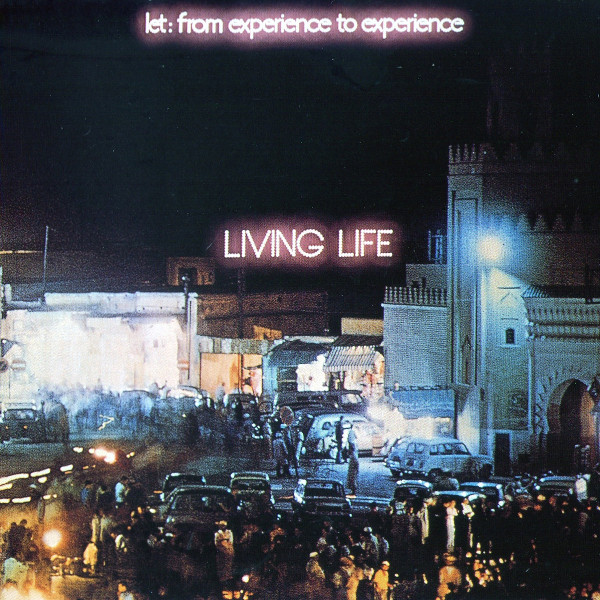 Living Life — Let: From Experience to Experience