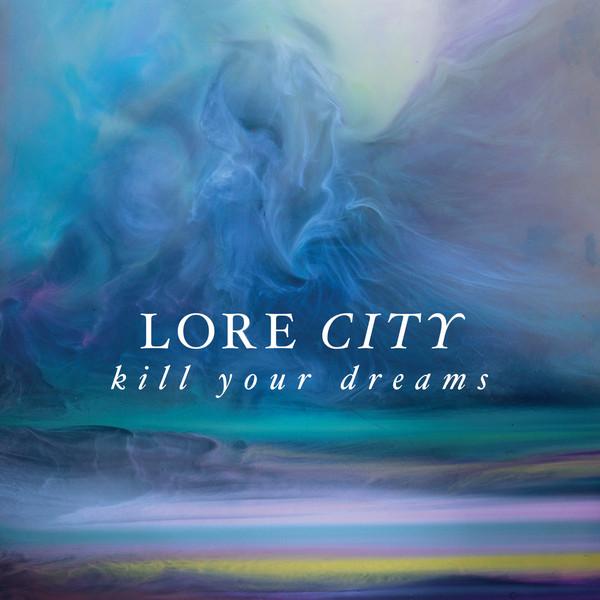 Lore City — Kill Your Dreams