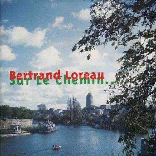 Bertrand Loreau — Sur le Chemin...