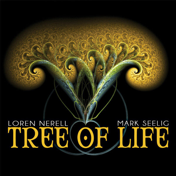 Loren Nerell & Mark Seelig — Tree of Life