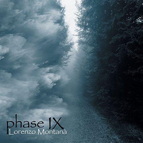 Lorenzo Montanà — Phase IX