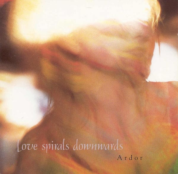 Love Spirals Downwards — Ardor