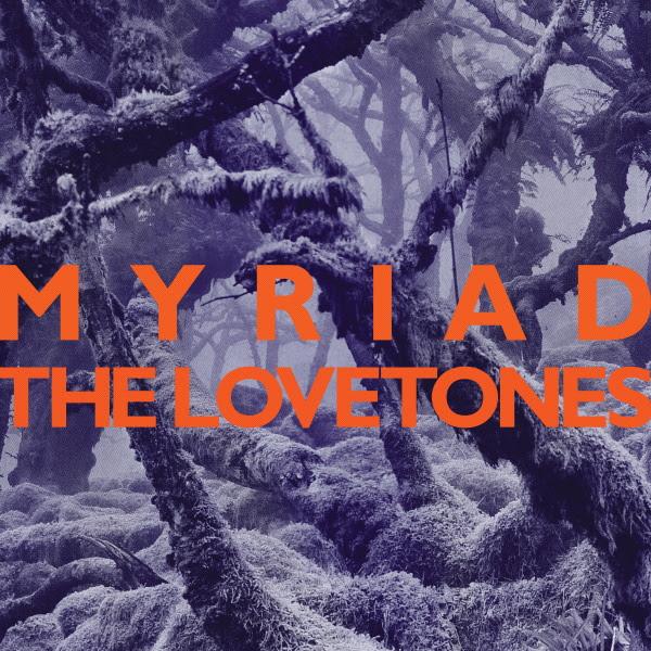 The Lovetones — Myriad