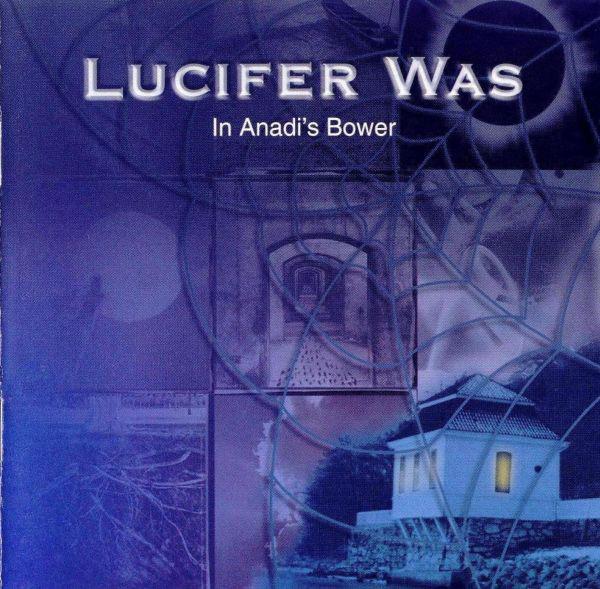 Lucifer Was — In Anadi's Bower