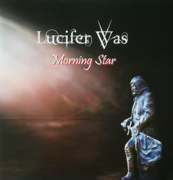 Lucifer Was — Morning Star