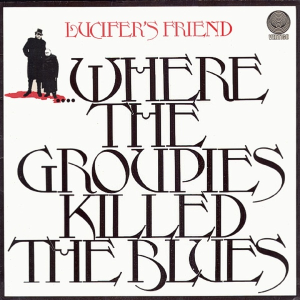 Lucifer's Friend — Where the Groupies Killed the Blues