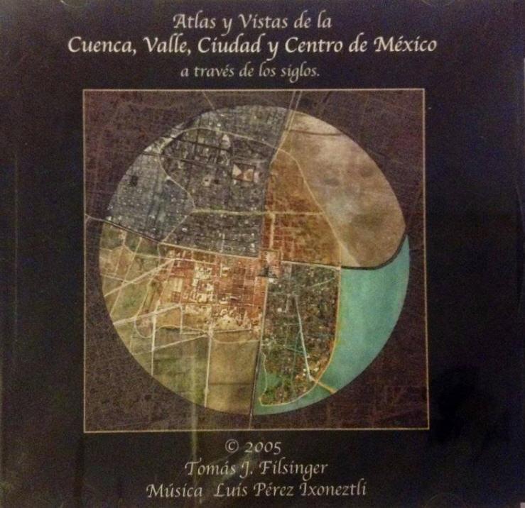 Luiz Pérez Ixonetzli & Tomas J. Filsinger — Atlas y Vistas de la Cuenca, Valle, Ciudad y Centro de Mexico