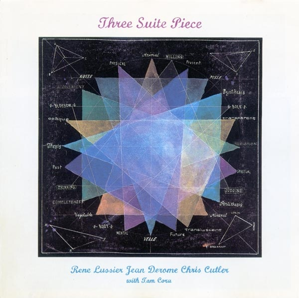Lussier / Derome / Cutler — Three Suite Piece
