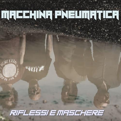 Macchina Pneumatica — Riflessi e Maschere