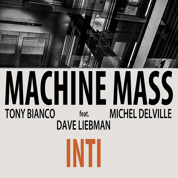 Machine Mass featuring Dave Liebman — Inti