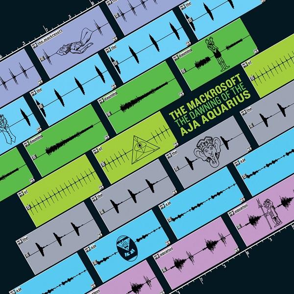 The Mackrosoft — The Dawning of the Aja Aquarius