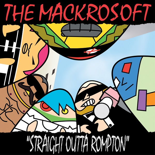 The Mackrosoft — Straight outta Rompton