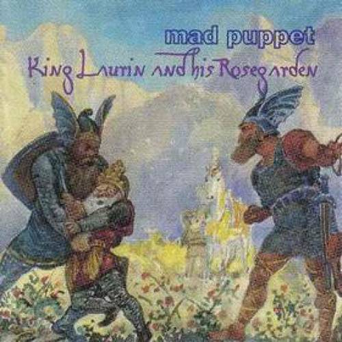 Mad Puppet — King Laurin and His Rosegarden