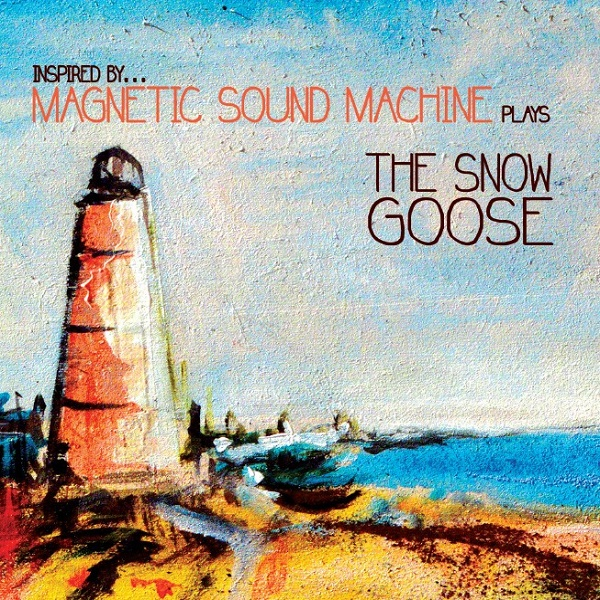 Magnetic Sound Machine — Plays The Snow Goose
