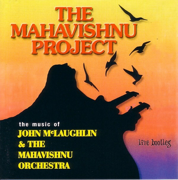 The Mahavishnu Project — Live Bootleg
