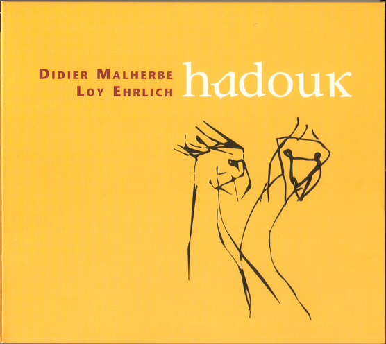 Didier Malherbe & Loy Ehrlich — Hadouk
