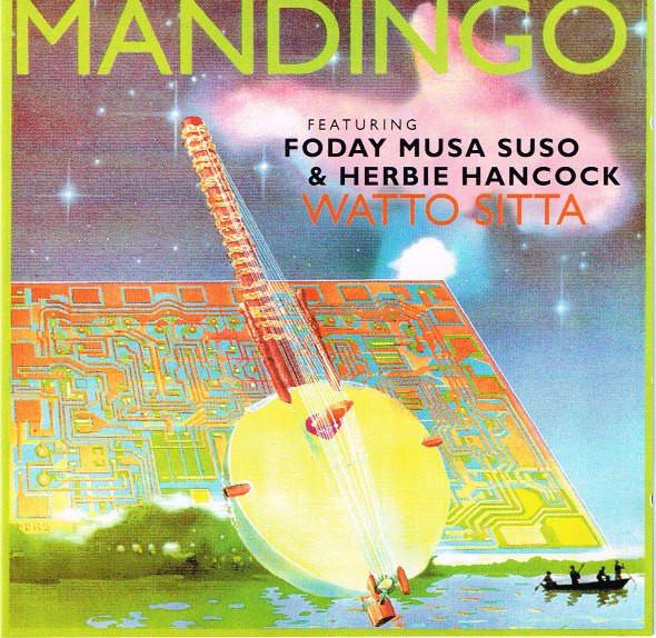 Mandingo Featuring Foday Musa Suso & Herbie Hancock — Watto Sitta