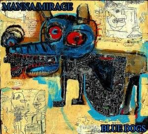 Manna / Mirage — Blue Dogs