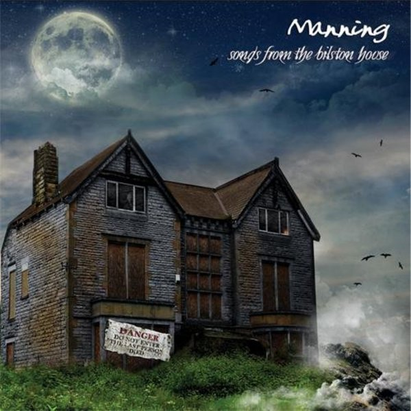 Manning — Songs from the Bilston House