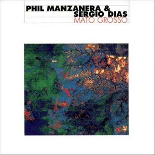 Phil Manzanera & Sergio Dias — Mato Grosso