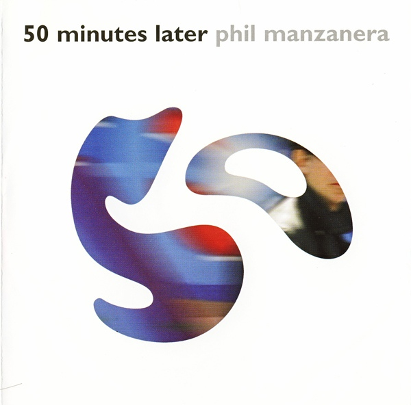 Phil Manzanera — 50 Minutes Later