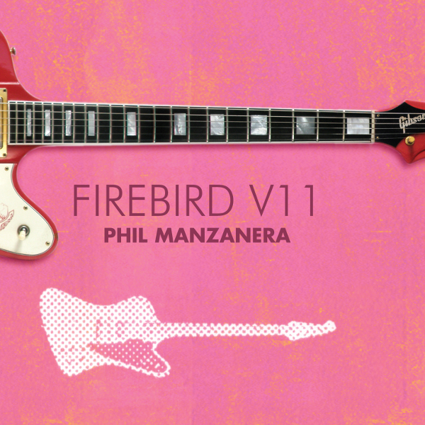 Phil Manzanera — Firebird V11