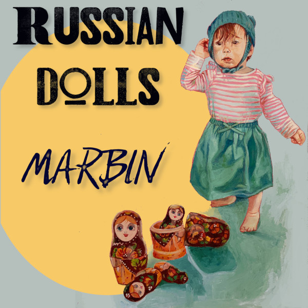 Marbin — Russian Dolls