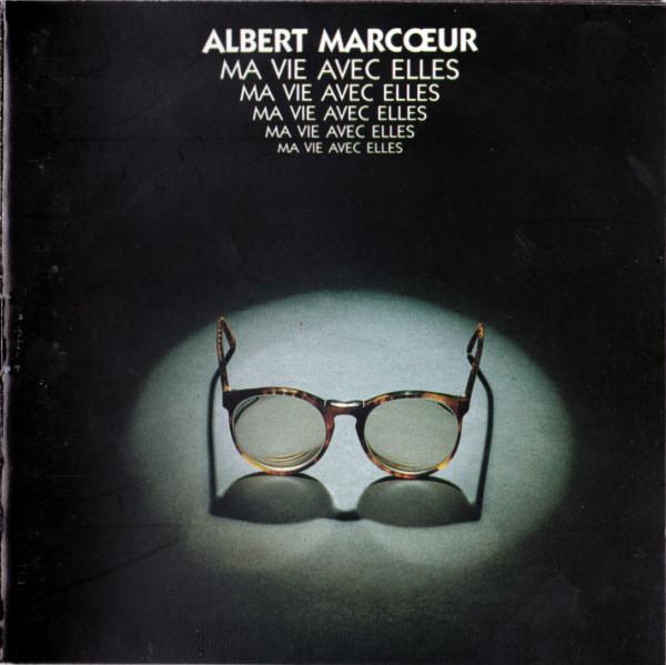 Albert Marcœur — Ma Vie avec Elles