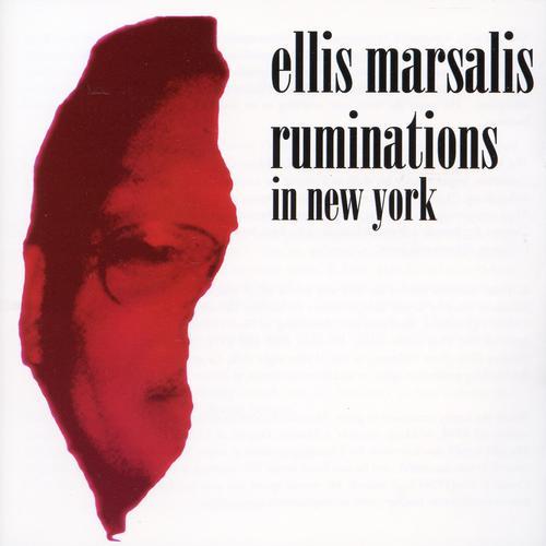Ellis Marsalis — Ruminations in New York