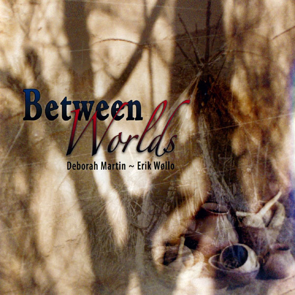 Deborah Martin / Erik Wøllo — Between Worlds