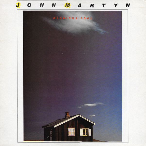 John Martyn — Glorious Fool